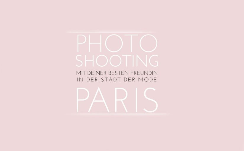 Freundinnenshooting in Paris